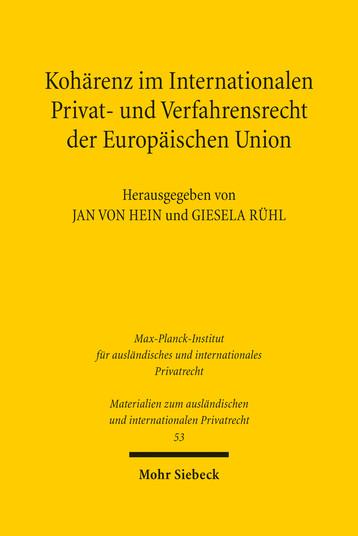 Kohärenz im Internationalen Privat- und Verfahrensrecht der Europäischen Union