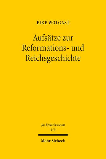 Aufsätze zur Reformations- und Reichsgeschichte