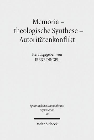 Memoria – theologische Synthese – Autoritätenkonflikt