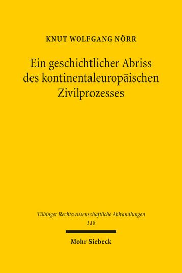 Ein geschichtlicher Abriss des kontinentaleuropäischen Zivilprozesses in ausgewählten Kapiteln