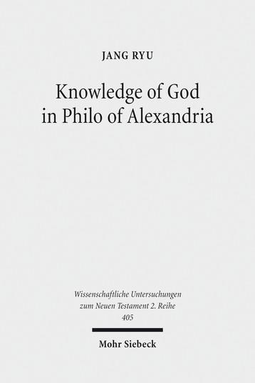 Knowledge of God in Philo of Alexandria