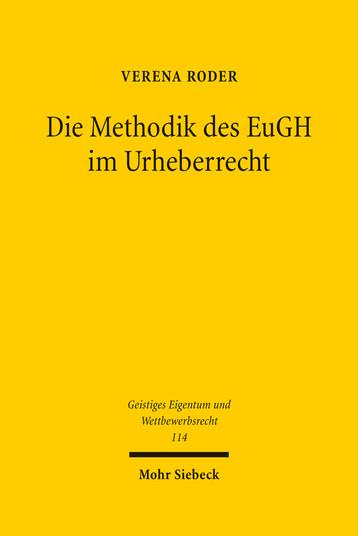 Die Methodik des EuGH im Urheberrecht