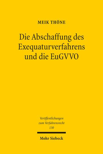 Die Abschaffung des Exequaturverfahrens und die EuGVVO