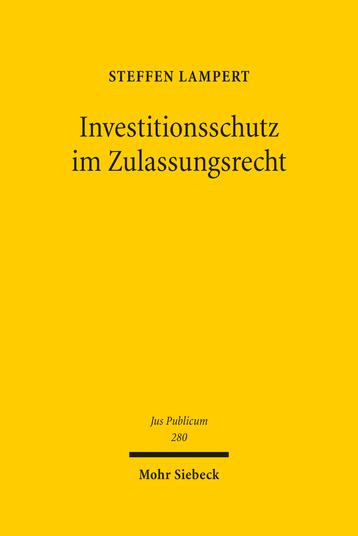 Investitionsschutz im Zulassungsrecht