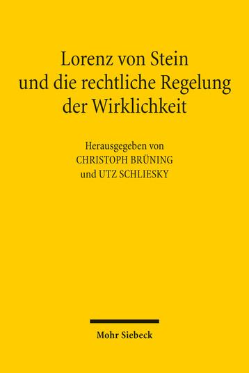 Lorenz von Stein und die rechtliche Regelung der Wirklichkeit