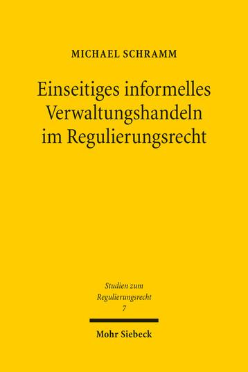 Einseitiges informelles Verwaltungshandeln im Regulierungsrecht
