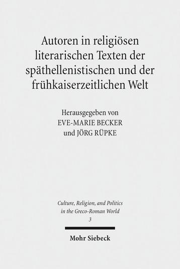 Autoren in religiösen literarischen Texten der späthellenistischen und der frühkaiserzeitlichen Welt