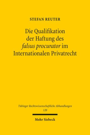 Die Qualifikation der Haftung des falsus procurator im Internationalen Privatrecht