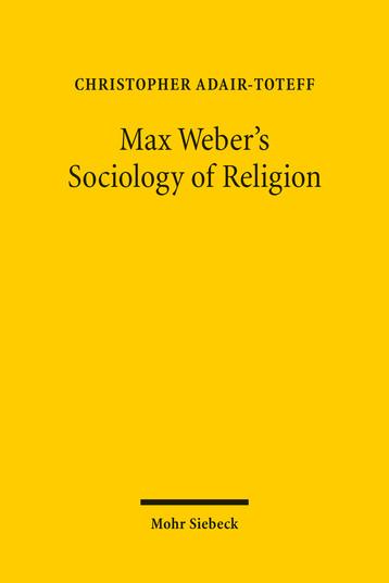Max Weber's Sociology of Religion