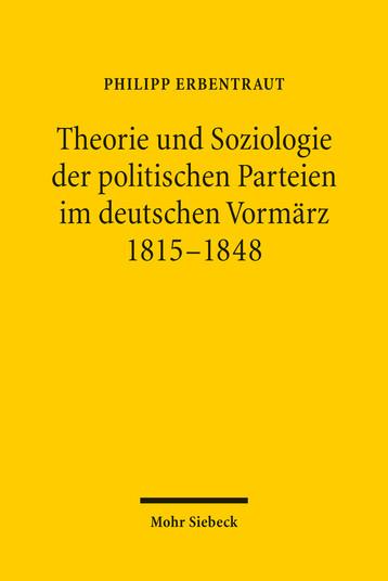 Theorie und Soziologie der politischen Parteien im deutschen Vormärz 1815–1848
