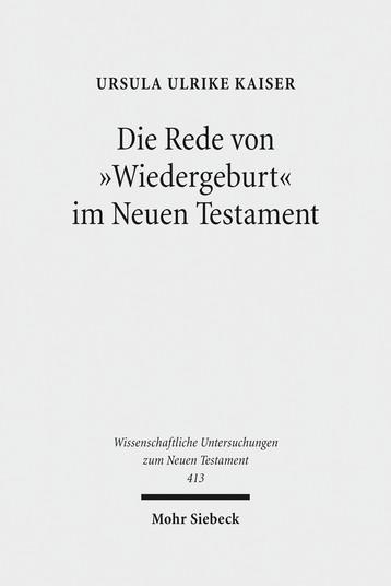Die Rede von »Wiedergeburt« im Neuen Testament