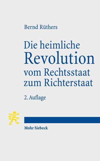 Die heimliche Revolution vom Rechtsstaat zum Richterstaat