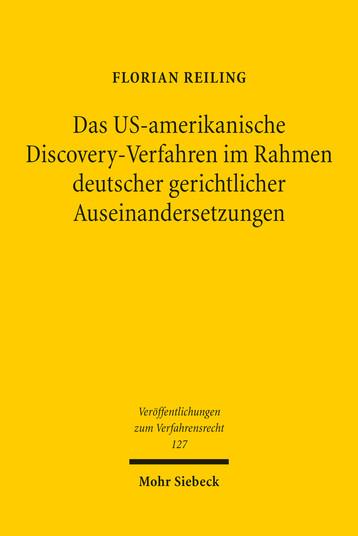 Das US-amerikanische Discovery-Verfahren im Rahmen deutscher gerichtlicher Auseinandersetzungen
