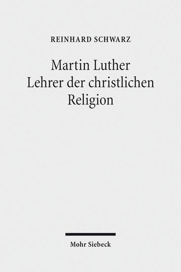 Martin Luther – Lehrer der christlichen Religion