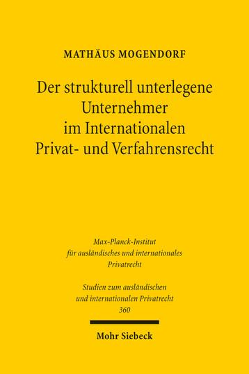 Der strukturell unterlegene Unternehmer im Internationalen Privat- und Verfahrensrecht
