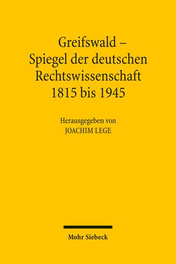 Greifswald – Spiegel der deutschen Rechtswissenschaft 1815 bis 1945