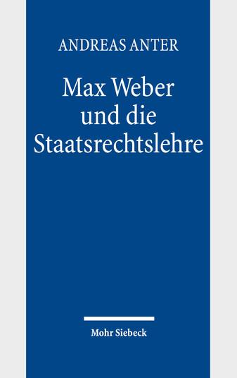 Max Weber und die Staatsrechtslehre