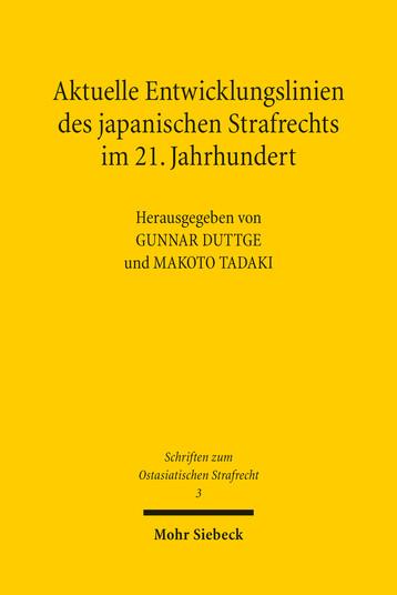 Aktuelle Entwicklungslinien des japanischen Strafrechts im 21. Jahrhundert