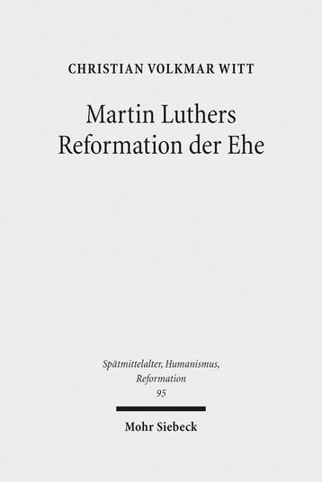 Martin Luthers Reformation der Ehe