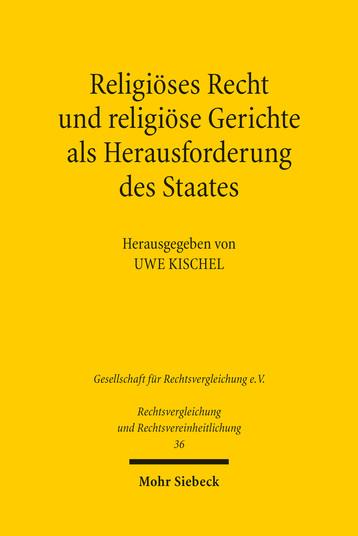 Religiöses Recht und religiöse Gerichte als Herausforderung des Staates: Rechtspluralismus in vergleichender Perspektive