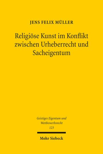 Religiöse Kunst im Konflikt zwischen Urheberrecht und Sacheigentum