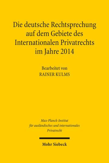 Die deutsche Rechtsprechung auf dem Gebiete des Internationalen Privatrechts im Jahre 2014