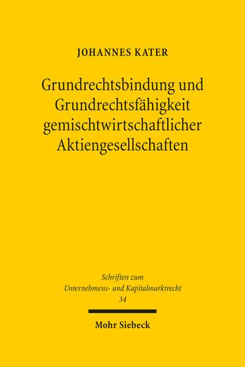 Grundrechtsbindung und Grundrechtsfähigkeit gemischtwirtschaftlicher Aktiengesellschaften