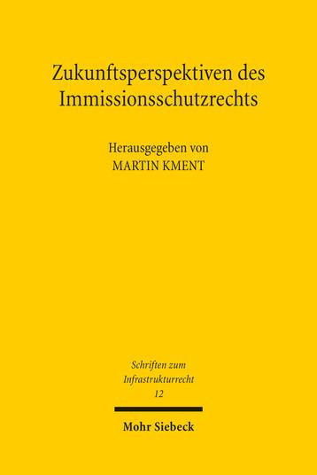 Zukunftsperspektiven des Immissionsschutzrechts