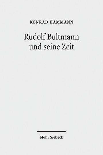 Rudolf Bultmann und seine Zeit