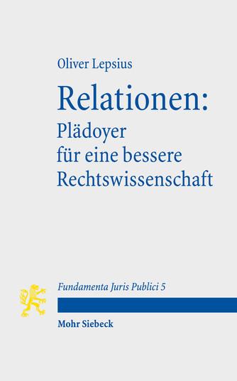 Relationen: Plädoyer für eine bessere Rechtswissenschaft