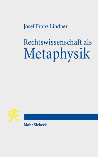 Rechtswissenschaft als Metaphysik
