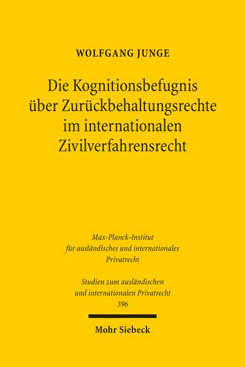 Die Kognitionsbefugnis über Zurückbehaltungsrechte im internationalen Zivilverfahrensrecht