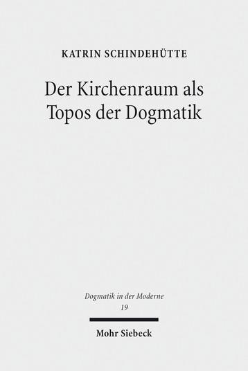 Der Kirchenraum als Topos der Dogmatik
