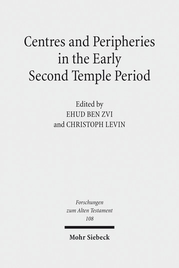 Centres and Peripheries in the Early Second Temple Period