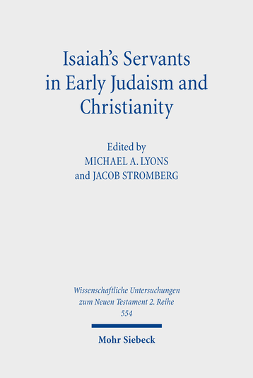 Isaiah's Servants in Early Judaism and Christianity
