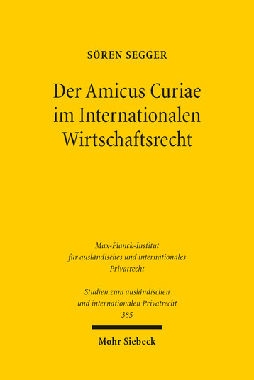 Der Amicus Curiae im Internationalen Wirtschaftsrecht