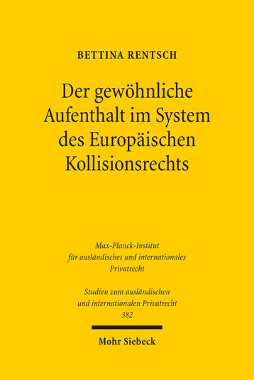 Der gewöhnliche Aufenthalt im System des Europäischen Kollisionsrechts