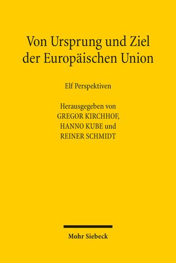 Von Ursprung und Ziel der Europäischen Union