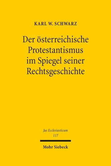 Der österreichische Protestantismus im Spiegel seiner Rechtsgeschichte