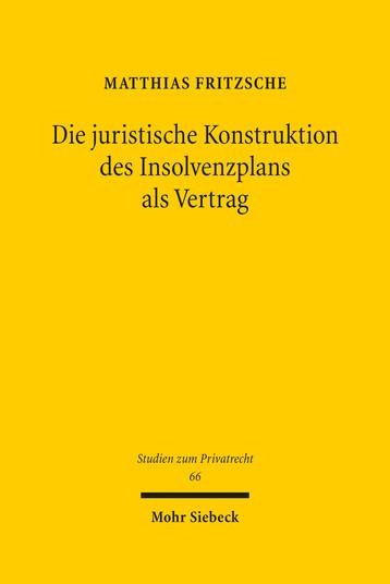 Die juristische Konstruktion des Insolvenzplans als Vertrag