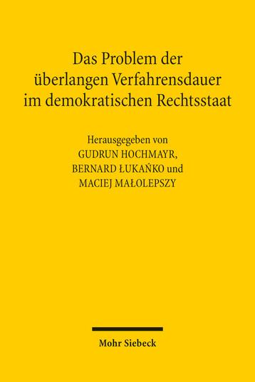 Das Problem der überlangen Verfahrensdauer im demokratischen Rechtsstaat