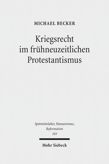 Kriegsrecht im frühneuzeitlichen Protestantismus