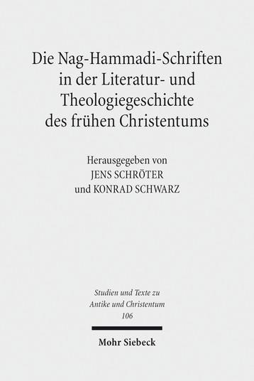 Die Nag-Hammadi-Schriften in der Literatur- und Theologiegeschichte des frühen Christentums