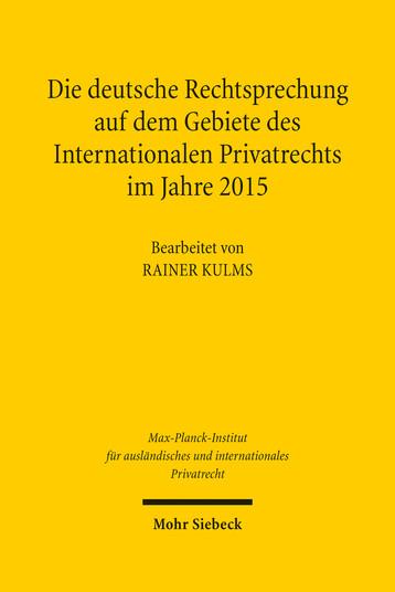 Die deutsche Rechtsprechung auf dem Gebiete des Internationalen Privatrechts im Jahre 2015