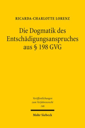 Die Dogmatik des Entschädigungsanspruches aus § 198 GVG
