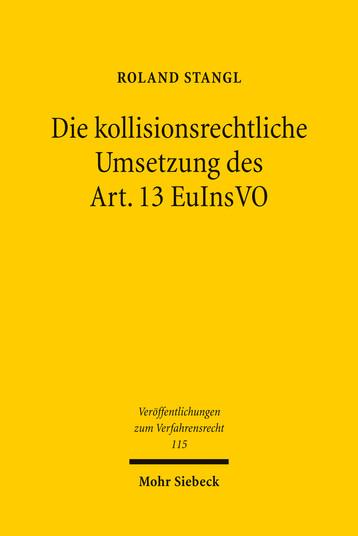 Die kollisionsrechtliche Umsetzung des Art. 13 EuInsVO