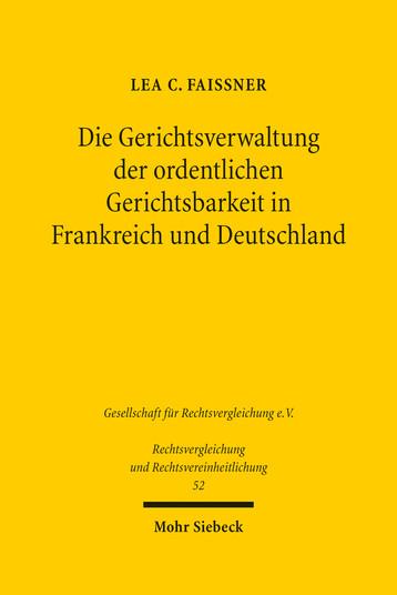 Die Gerichtsverwaltung der ordentlichen Gerichtsbarkeit in Frankreich und Deutschland