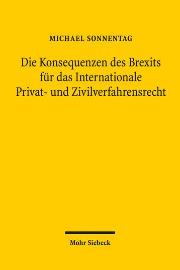 Die Konsequenzen des Brexits für das Internationale Privat- und Zivilverfahrensrecht