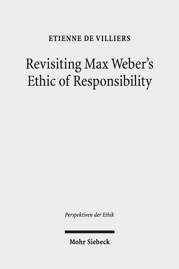 Revisiting Max Weber's Ethic of Responsibility