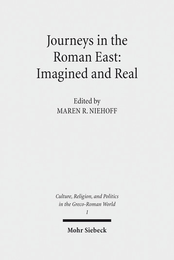 Journeys in the Roman East: Imagined and Real